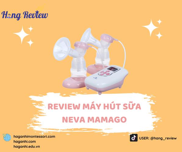 REVIEW MÁY HÚT SỮA NEVA MAMAGO